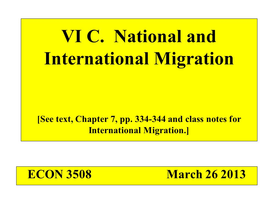VI C. National and International Migration [See text, Chapter 7, pp